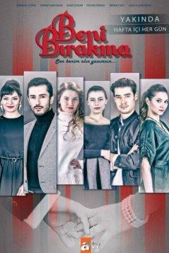 Не отпускай меня / Beni Birakma Все серии (2018) смотреть онлайн на русском языке